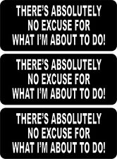No Excuse for what i am going to do Hard Hat Decals Funny Greenhorn High Quality