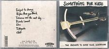 SOMETHING FOR KATE RARE The Answer To Both Your Questions 7 Track CD 1996