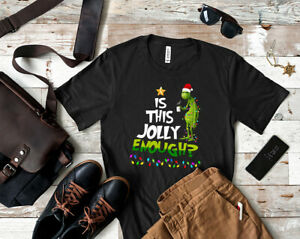 The Grinch Is Jolly Enough Christmas T Shirt Funny Christmas Sweatshirts Xmas