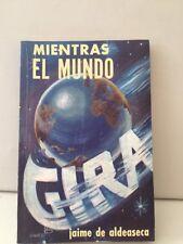 Mientras El Mundo Gira Jaime De Aldeaseca Paperback La Moderna Poesia 1986