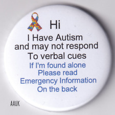 Autism Badge, Hi I have autism amd may not respond to verbal cues 2.25inch badge