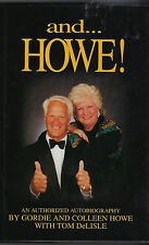 Gordie Howe SIGNED - And... Howe! : The Authorized Autobiography of Gordie Howe