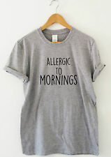Funny t shirts womens mens slogan tee novelty humour top Allergic To Mornings