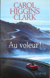 Livre - Suspens - AU VOLEUR - Carol HIGGINS CLARK