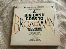 A Big Band Goes To Broadway Ralph Kennedy and his band Reel to Reel Tape