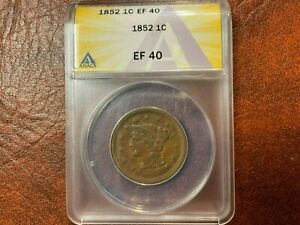 1852 BRAIDED HAIR LARGE CENT, CERTIFIED ANACS EF 40., NICE COIN!