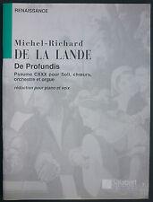DE LA LANDE - DE PROFUNDIS PSAUME CXXX SOLI CHOEURS ORGUE- PARTITION RENAISSANCE
