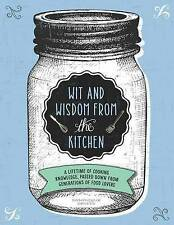 Wit and Wisdom from the Kitchen: A Lifetime of Cooking Knowledge, Passed Down