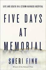 Five Days at Memorial: Life and Death in a Storm-Ravaged Hospital (Ala Notable B