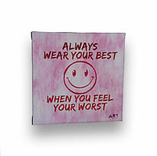 """Always Wear Your Best When You Feel Your Worst, Inspirational Quote Art, 6"""" x 6"""""""