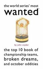 The World Series' Most Wanted(TM): The Top 10 Book of Championship Teams