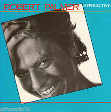 ROBERT PALMER Hyperactive / Woke Up Laughing 45