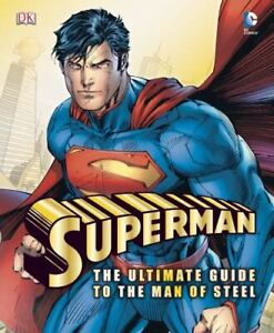Superman The Ultimate Guide to the Man of Steel Daniel Wallace & Dorling HC VGC