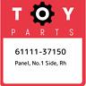 61111-37150 Toyota Panel, no.1 side, rh 6111137150, New Genuine OEM Part