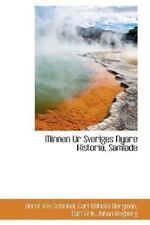 Minnen Ur Sveriges Nyare Historia, Samlade: By Bernt von Schinkel