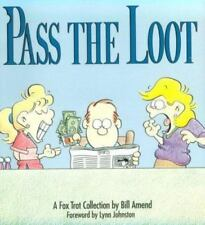 Pass the Loot : A Fox Trot Collection by Bill Amend (1990, Paperback)