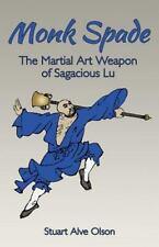 Monk Spade : The Martial Art Weapon of Sagacious Lu by Stuart Olson (2016,...