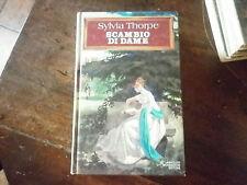 SCAMBIO DI DAME - SYLVIA THORPE - Mondadori 1978 -  romanzo -1° EDIZIONE