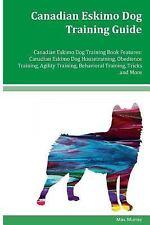 New listing Canadian Eskimo Dog Training Guide Canadian Eskimo Dog Training Book.