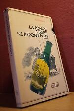 Paul Frémiot LA POMPE A BIERE NE REPOND PLUS (Roman - Belfond 1992)