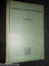 Kent by George A Bosworth - 1909-1st - Cambridge County Geographies  Series