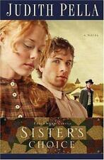Sister's Choice Bk. 2 by Judith Pella (2008, Paperback)