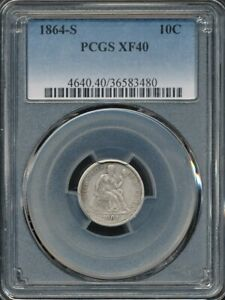 1864-S Seated Liberty Dime PCGS XF 40 *Scarce - Better Date!*