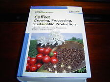 COFFEE Growing, Processing, Sustainable Production (2004) HARDCOVER
