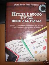 HITLER è BUONO E VUOL BENE ALL'ITALIA=ROSSI E PASCALDI
