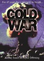 Cold War: For 45 Years the World Held Its Breath,Jeremy Isaacs, Taylor Downing