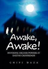Awake, Awake! by Chipi Daza (2011, Hardcover)