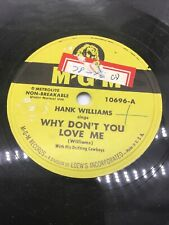 78 RPM-MGM 10696-Hank Williams-Why Don't You Love Me/A House Without Love 1950