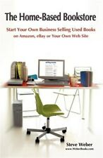 Home-based Bookstore : Start Your Own Business Selling Used Books on Amazon, ...
