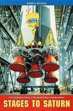 STAGES TO SATURN: A TECHNOLOGICAL HISTORY OF THE APOLLO/SATURN LAUNCH VEHICLES.,
