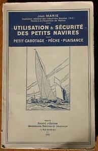 Utilisation et sécurité des petits navires - J. Marie éd. coloniale 1944