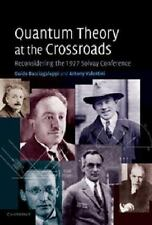 Quantum Theory at the Crossroads : Reconsidering the 1927 Solvay Conference: ...