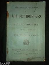 La Loi de trois ans et loi du 21 mars 1905 sur le recrutement de l'armée - 1913