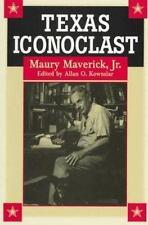 Texas Iconoclast: Maury Maverick, Jr.