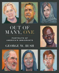 Out of Many, One  by George W. Bush   BRAND NEW  HARDCOVER EXPEDITED SHIPPING