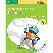 Cambridge Primary Science Stage 4 Learner's Book by Alan Cross, Fiona Baxter, Liz Dilley, Jon Board (Paperback, 2014)