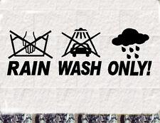 Rain Wash Only  Aufkleber Fun Sticker Winterauto shocker leider geil