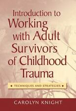 Introduction to Working with Adult Survivors of Childhood Trauma: Techniques and