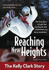 Reaching New Heights : The Kelly Clark Story-ExLib