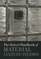 Oxford Handbook of Material Culture Studies, Paperback by Hicks, Dan (EDT); B...