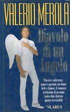 Valerio Merola – Diavolo di un angelo – edizioni Larus – 1996