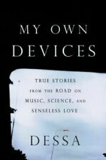 My Own Devices : True Stories from the Road on Music, Science#7101