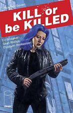 KILL OR BE KILLED #7 - 1st Print - New Bagged