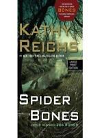 Spider Bones : By Kathy Reichs