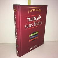 L'essentiel Du Francais Sans Fautes ; Orthographe Grammaire Conjugaison YY-13309