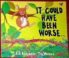 It Could Have Been Worse by A H Benjamin. Paperback. Excellent.